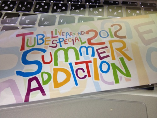 TUBE LIVE AROUND SPECIAL 2012 「SUMMER ADDICTION」セットリスト